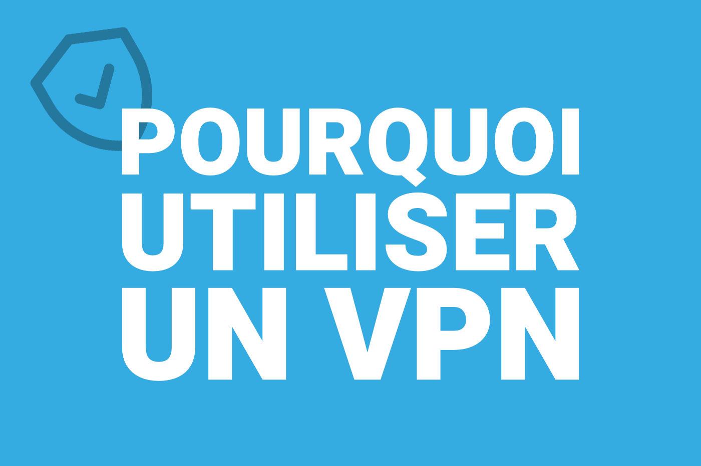 Raisons utilisation VPN