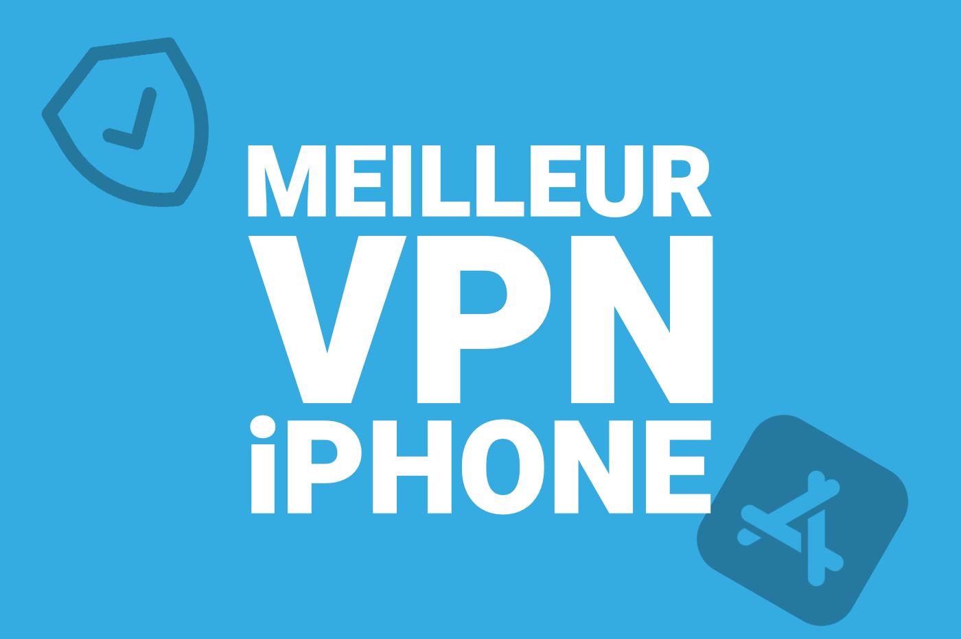Meilleurs VPN iPhone