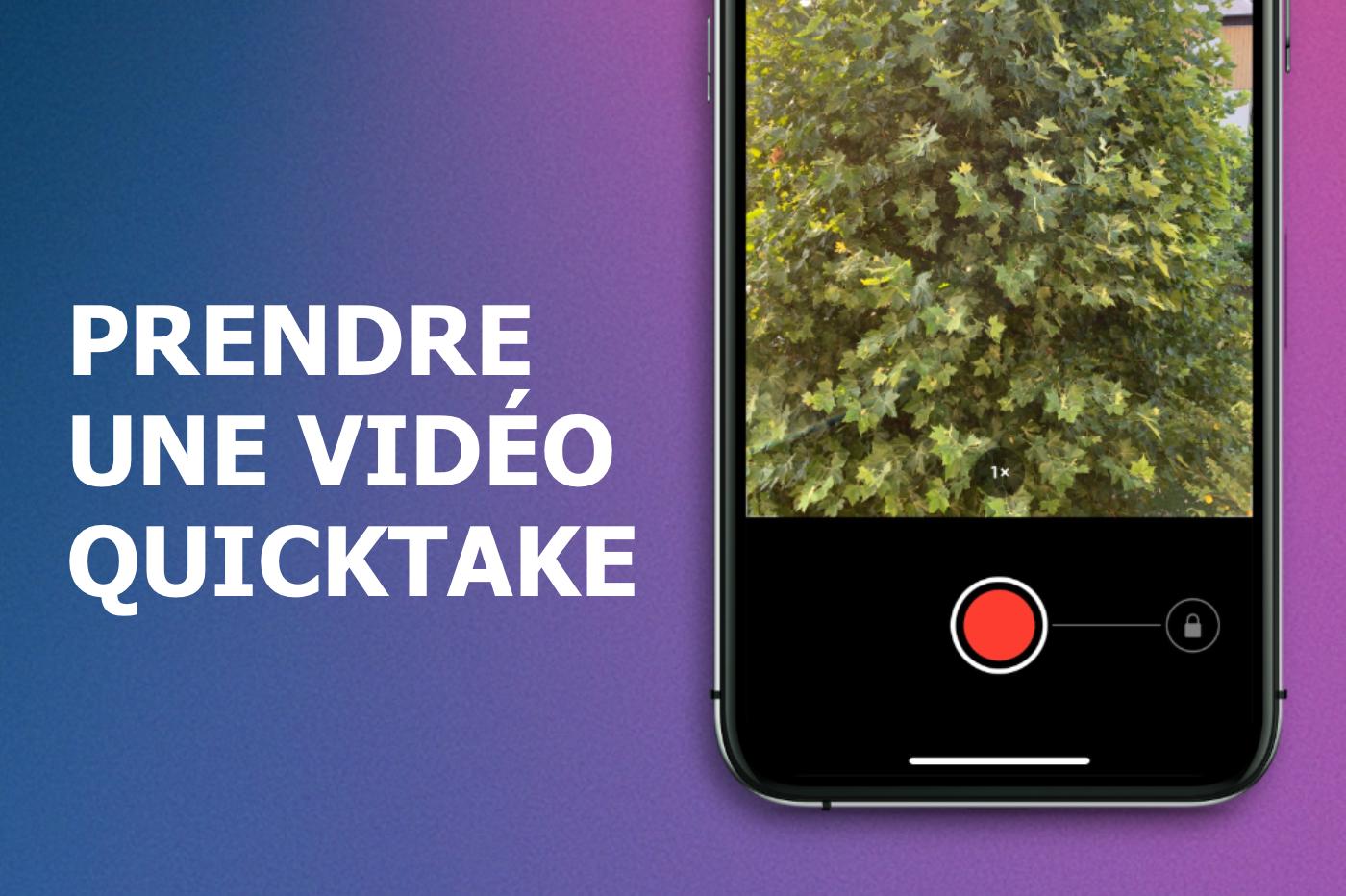 Prendre une vidéo QuickTake
