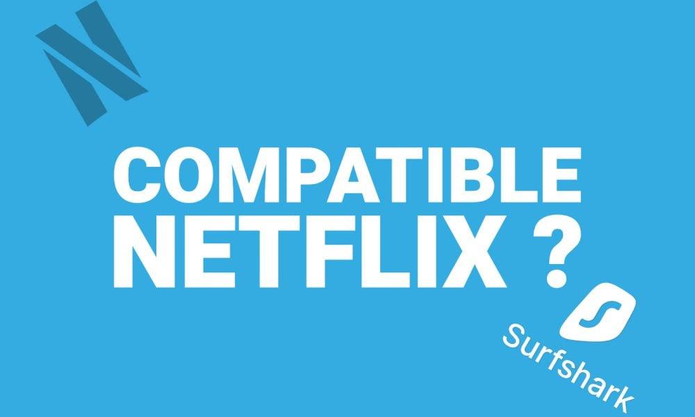 Surfshark compatible Netflix