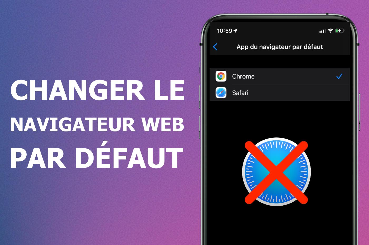 Tutoriel : changer le navigateur par défaut sur iPhone et iPad